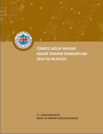 Türkiye Sağlık Yapıları Asgari Tasarım Standartları 2010 Yılı Kılavuzu