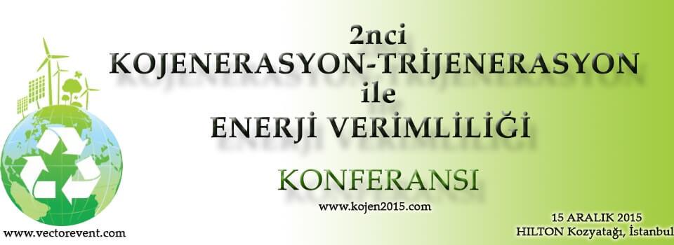 2nci Kojenerasyon-Trijenerasyon İle Enerji Verimliliği Konferansı
