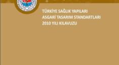 Turkiye-Saglik-Yapilari-Asgari-Tasarim-Standartlari-2010-Yili-Kilavuzu
