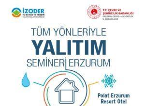 Tüm Yönleriyle Yalıtım Seminerleri Erzurum 2019